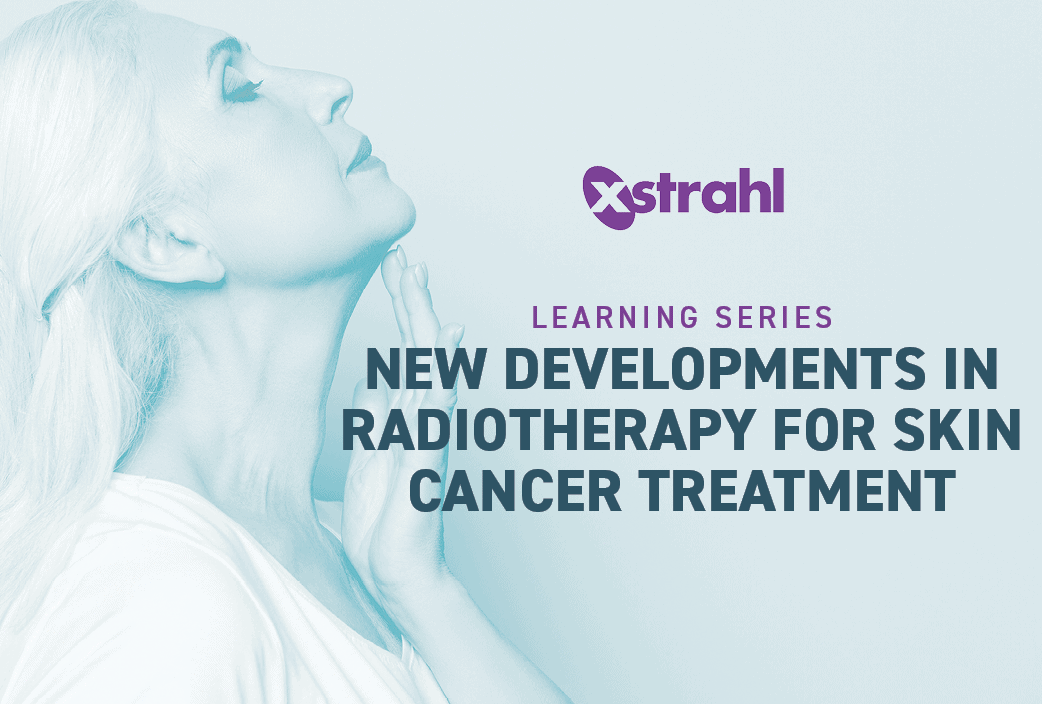 New Developments In Radiotherapy For Skin Cancer Treatment Xstrahl Medical Life Sciences